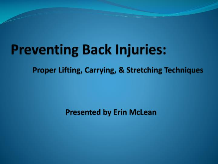 preventing back injuries proper lifting carrying stretching techniques n.