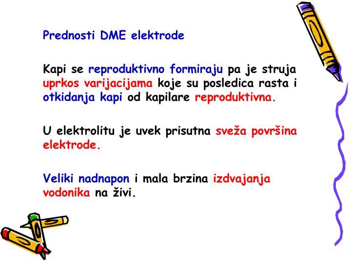 Prednosti DME elektrode