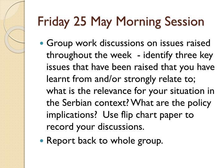 Friday 25 May Morning Session