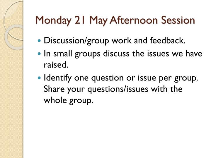 Monday 21 may afternoon session