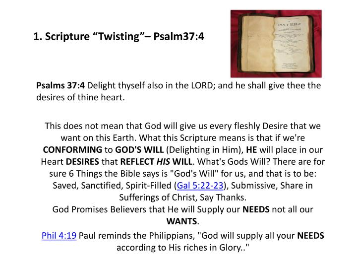 "1. Scripture ""Twisting""– Psalm37:4"