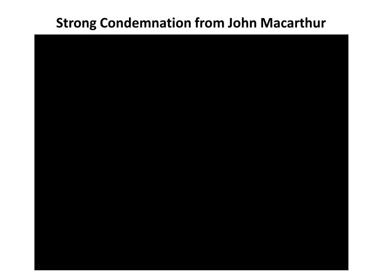 Strong Condemnation from John Macarthur