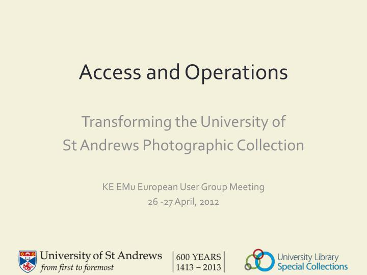 access and operations
