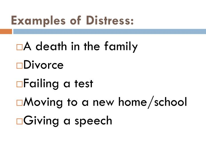 Examples of Distress: