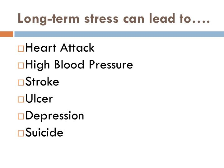 Long-term stress can lead to….