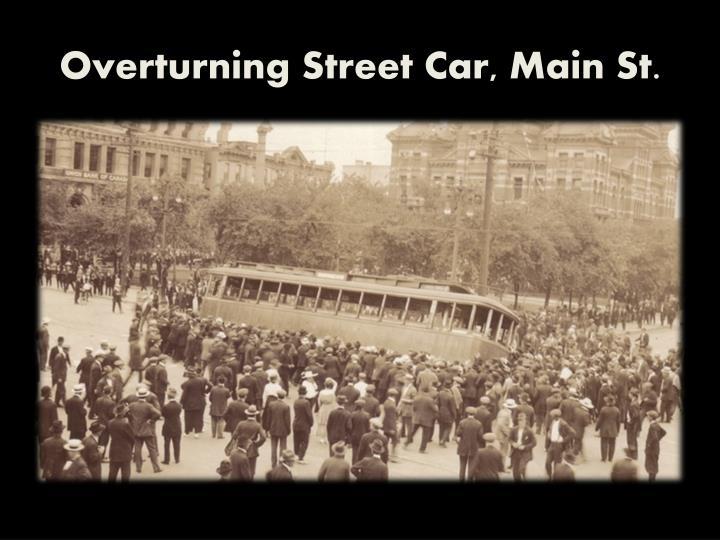 Overturning Street Car, Main St.