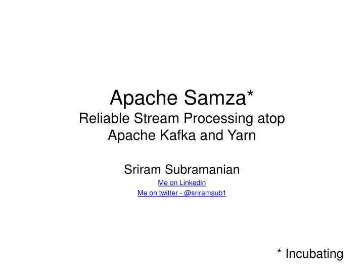 apache samza reliable stream processing atop apache kafka and yarn n.
