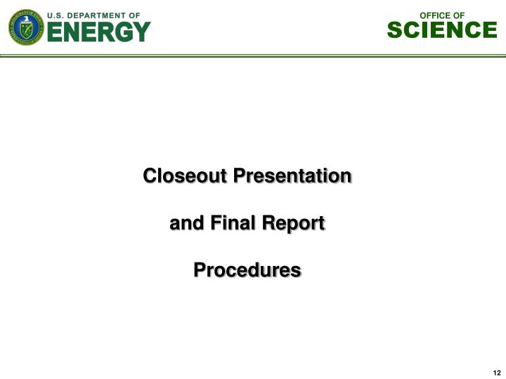 Closeout Presentation