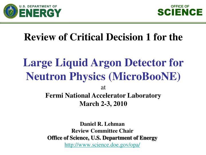 Review of Critical Decision 1 for the