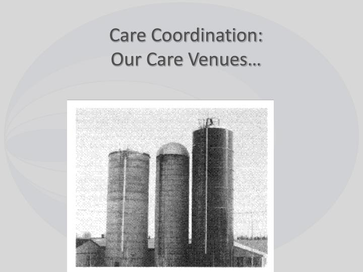 Care coordination our care venues