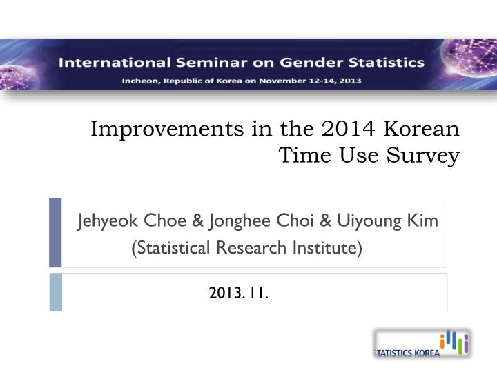Improvements in the 2014 korean time use survey