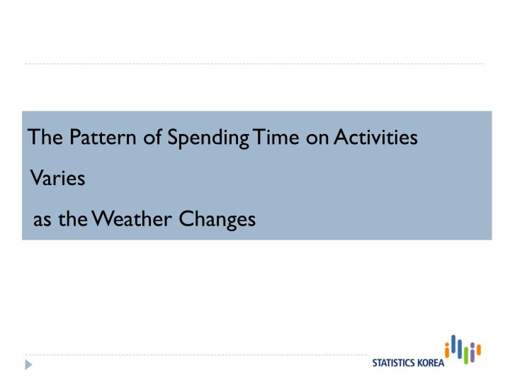 The Pattern of Spending Time on Activities