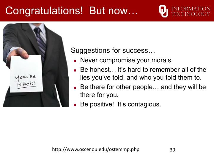 Congratulations!  But now…