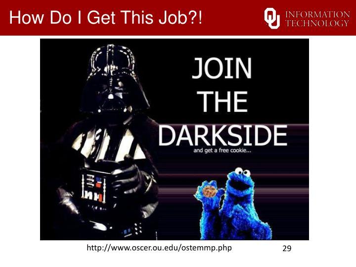 How Do I Get This Job?!