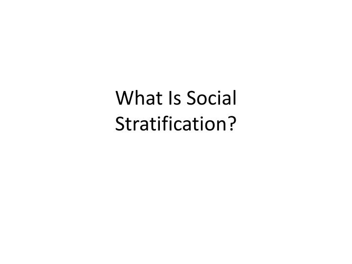 what is social stratification n.