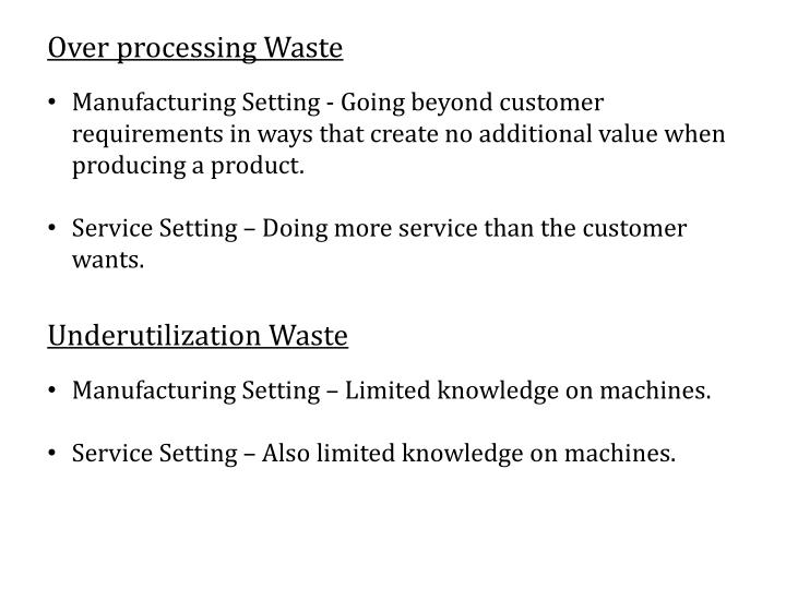 Over processing Waste