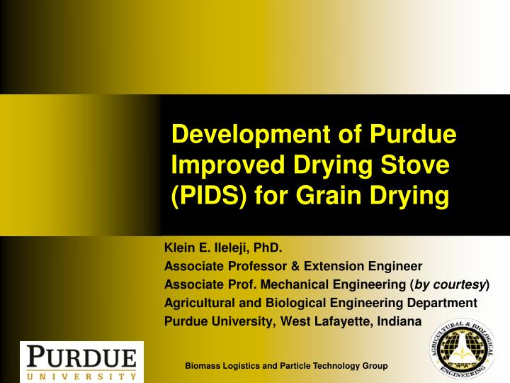 development of purdue improved drying stove pids for grain drying n.