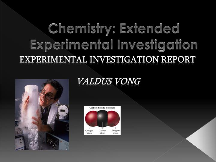 Chemistry extended experimental investigation