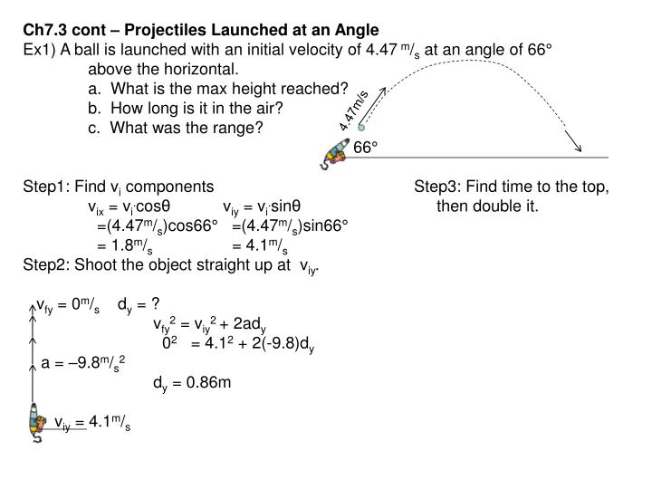 Ch7.3 cont – Projectiles Launched at an Angle