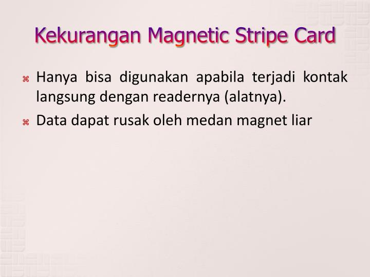 Kekurangan Magnetic Stripe Card