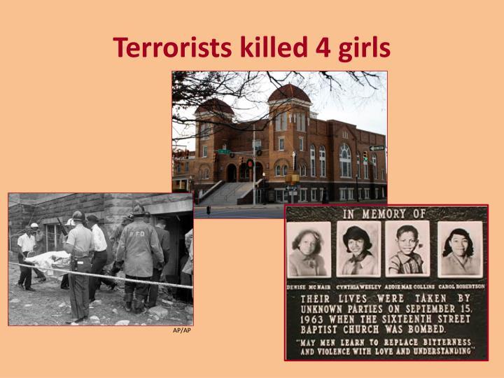 Terrorists killed 4 girls