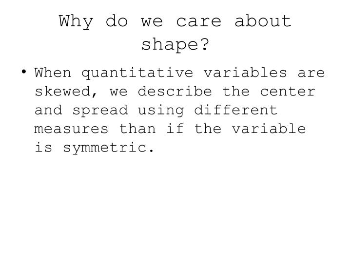 Why do we care about shape?