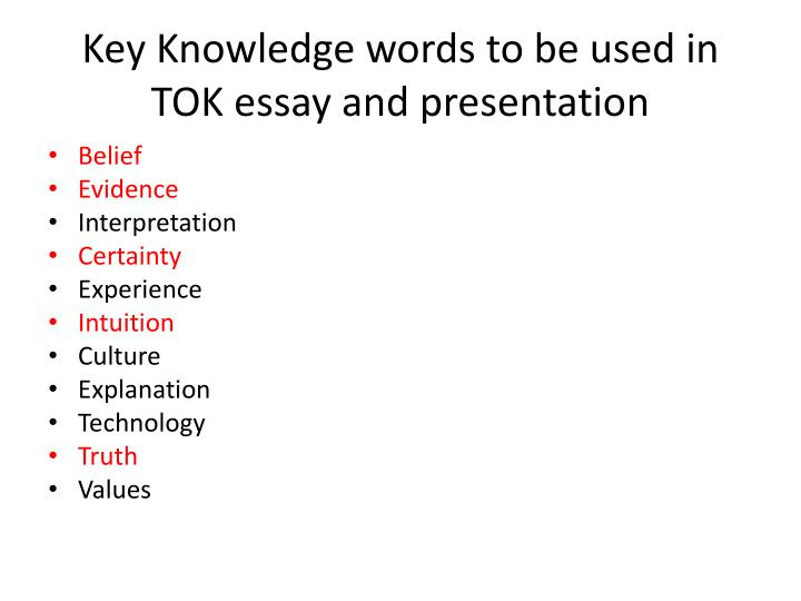 Key Knowledge words to be used in TOK essay and presentation
