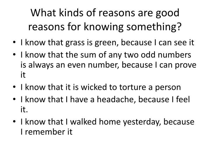 What kinds of reasons are good reasons for knowing something?