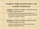 oxidation reduction reactions the transfer of electrons
