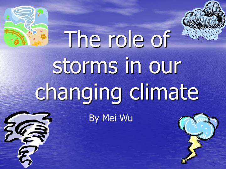 the role of storms in our changing climate n.