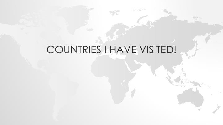 Countries i have visited