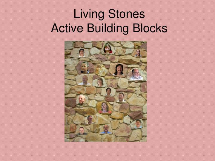 Living stones active building blocks