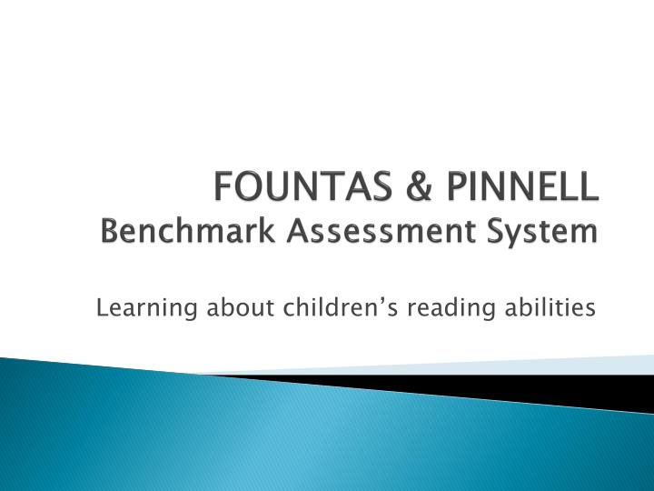 PPT FOUNTAS PINNELL Benchmark Assessment System