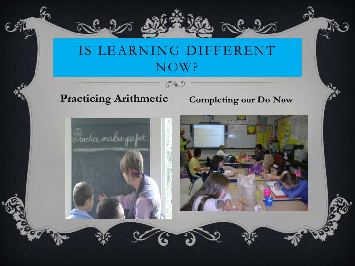 Is Learning Different Now?