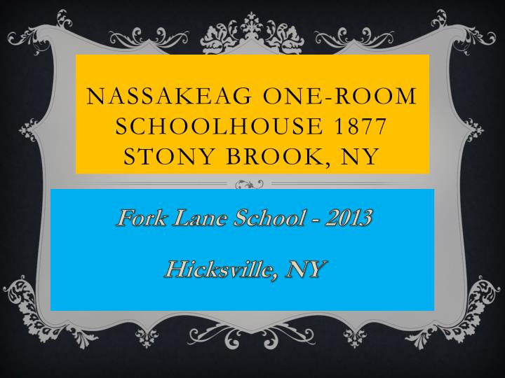 Nassakeag one room schoolhouse 1877 stony brook ny