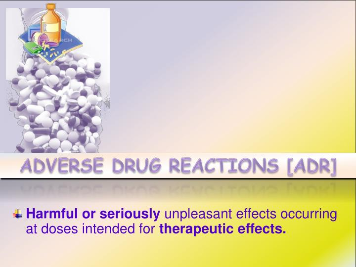 ADVERSE DRUG REACTIONS [ADR]