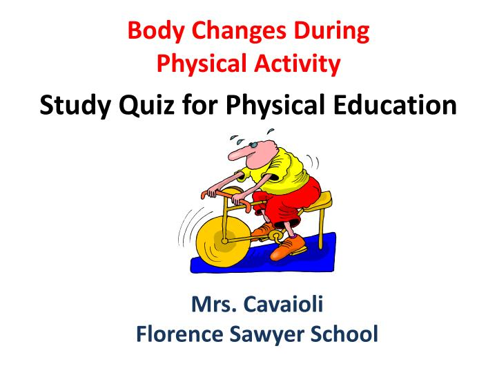 Body changes during physical activity