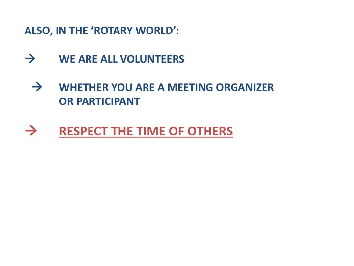 ALSO, IN THE 'ROTARY WORLD':
