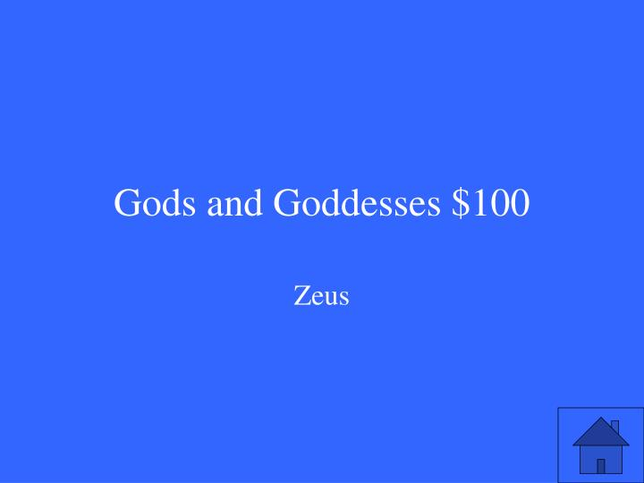 Gods and Goddesses $100