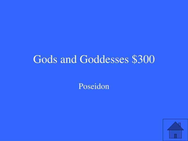 Gods and Goddesses $300