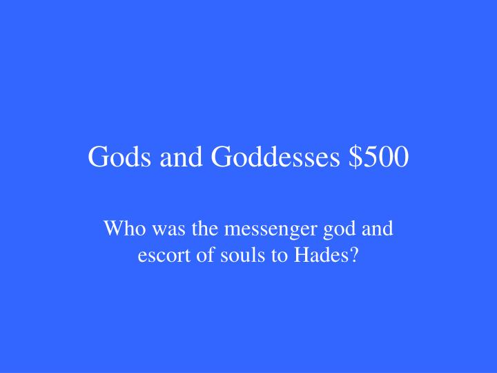 Gods and Goddesses $500