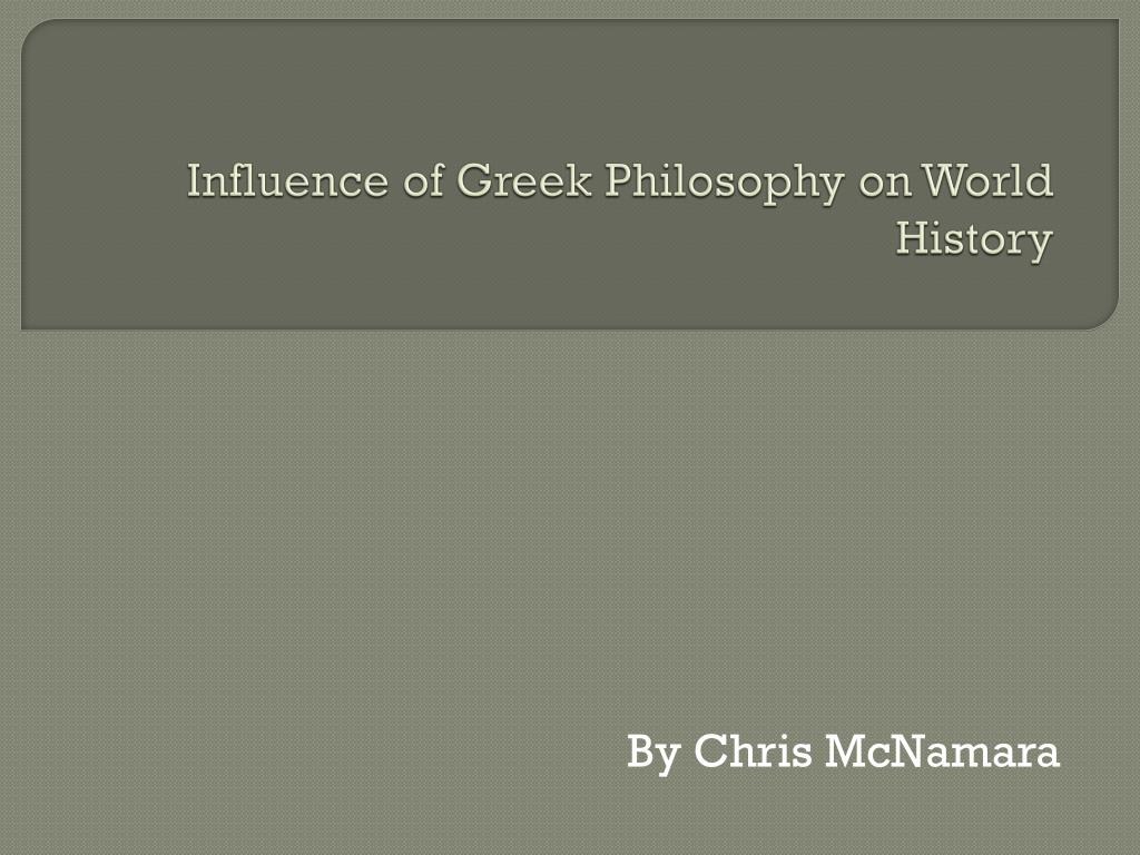 ppt influence of greek philosophy on world history powerpoint
