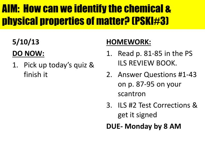 Aim how can we identify the chemical physical properties of matter pski 3