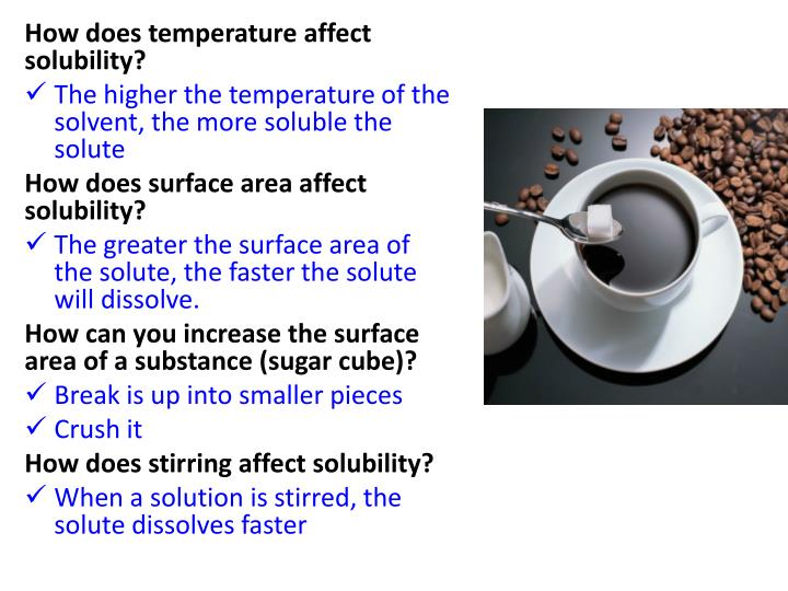 How does temperature affect solubility?