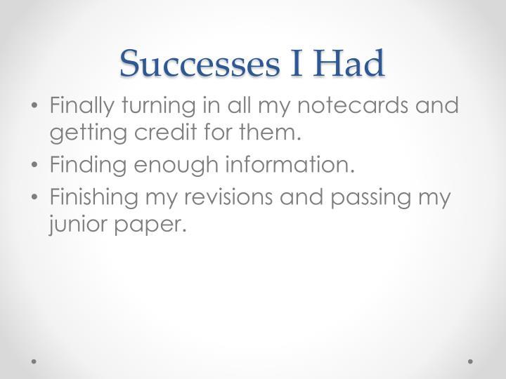 Successes I Had