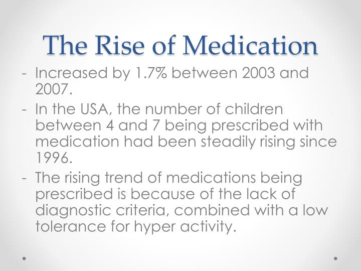 The Rise of Medication