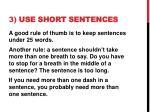 3 use short sentences