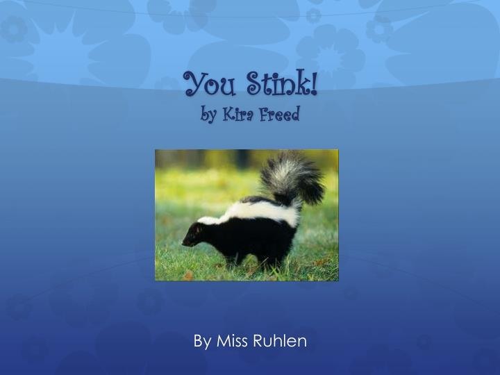 you stink by k ira freed n.