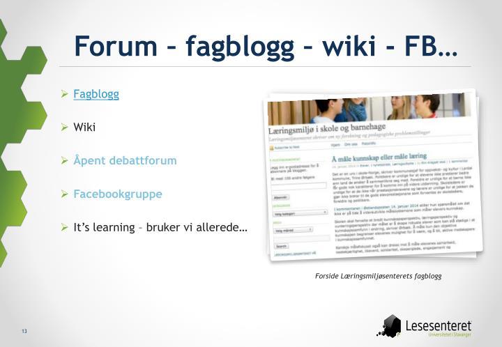 Forum – fagblogg – wiki - FB…