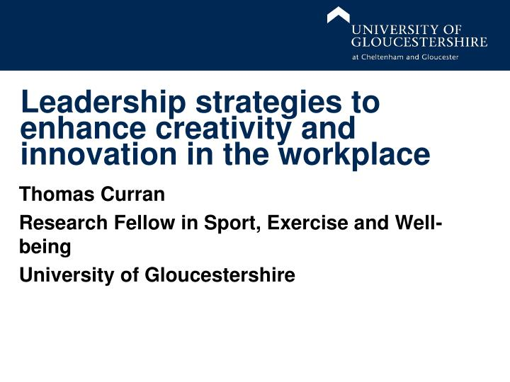 leadership strategies to enhance creativity and innovation in the workplace n.